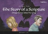 The Story of a Scripture: Things Written defeat The Living