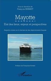Mayotte: État des lieux, enjeux et perspectives - Regards croisés sur le dernier-né des départements français