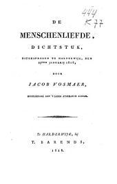 De menschenliefde: dichtstuk, uitgesproken te Harderwijk, den 15den januarij 1818