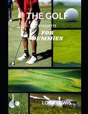 The Golf Etiquette Book for Dummies