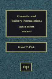 Cosmetic and Toiletry Formulations: Volume 5