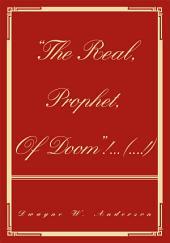 """""""THE REAL, PROPHET, OF DOOM""""! ... (...!)"""