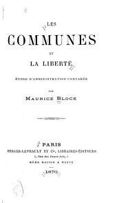 Les communes et la liberté: étude d'administration comparée