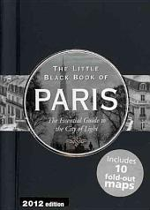 The Little Black Book of Paris: The Essential Guide to the City of Light