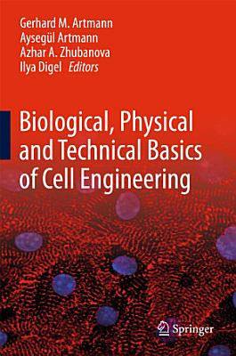 Biological  Physical and Technical Basics of Cell Engineering PDF