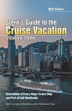 Stern   s Guide to the Cruise Vacation  20 21 Edition PDF