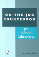 On-the-job Sourcebook for School Librarians
