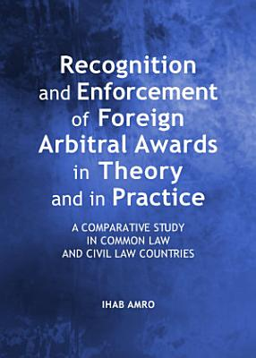 Recognition and Enforcement of Foreign Arbitral Awards in Theory and in Practice PDF