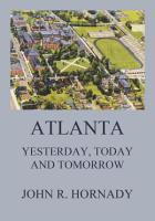 Atlanta   Yesterday  Today And Tomorrow PDF