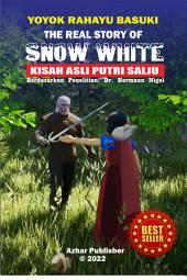 THE REAL STORY OF SNOW WHITE: KISAH PUTRI SALJU