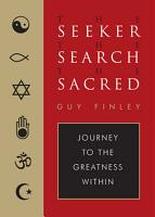 The Seeker  the Search  the Sacred PDF