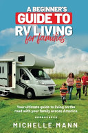 A Beginner s Guide to RV Living for Families PDF