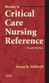Mosby's Critical Care Nursing Reference - E-Book: Edition 4