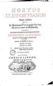 Hortus Cliffortianus plantas exhibens quas in hortis tam vivis quam siccis ... coluit ... Georgius Clifford ... auctore Carolo Linnaeo ...