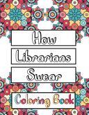 How Librarians Swear Coloring Book