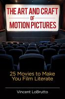 The Art and Craft of Motion Pictures  25 Movies to Make You Film Literate PDF