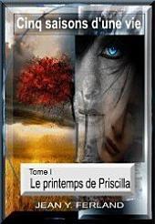 Cinq saisons d'une vie.: Tome I: Le printemps de Priscilla