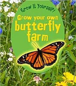 Grow Your Own Butterfly Farm PDF