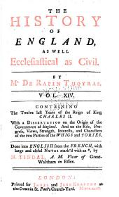 The History of England: As Well Ecclesiastical as Civil, Volume 14