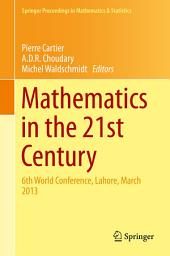 Mathematics in the 21st Century: 6th World Conference, Lahore, March 2013