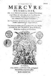Le Pimandre de Mercure Trismégiste, de la philosophie chrestienne, cognoissance du verbe divin...traduit de l'exemplaire grec... par François, Monsieur de Foix...