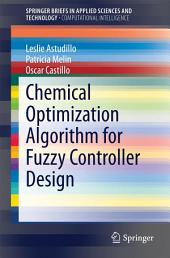 Chemical Optimization Algorithm for Fuzzy Controller Design
