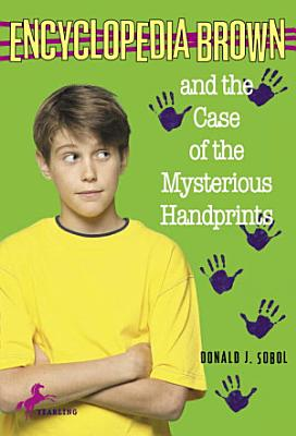 Encyclopedia Brown and the Case of the Mysterious Handprints PDF