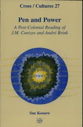 Pen and Power: A Post-colonial Reading of J.M. Coetzee and André Brink