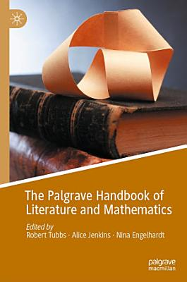 The Palgrave Handbook of Literature and Mathematics PDF
