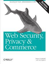 Web Security, Privacy & Commerce: Security for Users, Administrators and ISPs, Edition 2