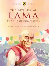 The 14th Dalai Lama: Buddha of Compassion