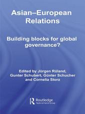 Asian-European Relations: Building Blocks for Global Governance?