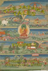 The Jataka Tales, Volume 2 (Annotated Edition): Volume 2