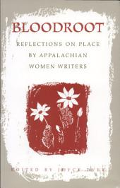 Bloodroot: Reflections on Place by Appalachian Women Writers