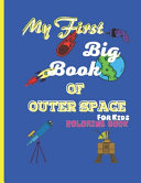 My First Big Book Of Outer Space For Kids