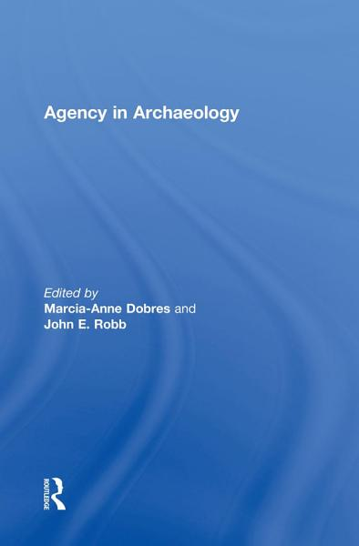 Download Agency in Archaeology Book