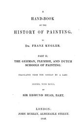 A Hand-book of the History of Painting: The German, Flemish, and Dutch schools of painting