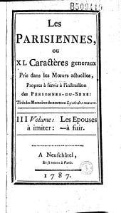 Les Parisiennes, ou XL caractères generaux pris dans les moeurs actuelles... tirés des Memoires du nouveau Lycée-des-moeurs... (par Retif de La Bretonne)