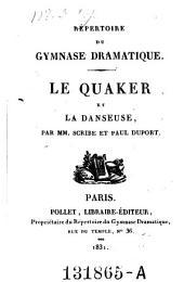 Le quaker et la danseuse: comédie-vaudeville en un acte