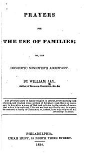 Prayers for the Use of Families; Or The Domestic Minister's Assistant