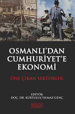 Osmanl     dan Cumhuriyet   e Ekonomi   ne     kan Sekt  rler PDF