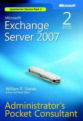 Microsoft Exchange Server 2007 Administrator's Pocket Consultant: Edition 2