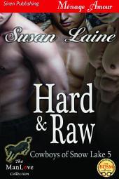 Hard & Raw [Cowboys of Snow Lake 5]