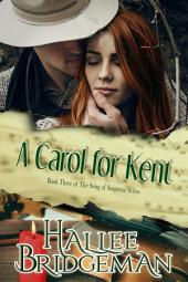 A Carol for Kent (Christian Romantic Suspense): Part 3 in the Song of Suspense series