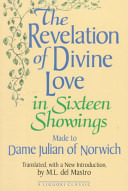 The Revelation of Divine Love in Sixteen Showings Made to Dame Julian of Norwich