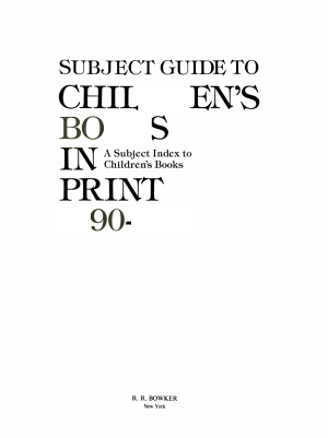 Subject guide to children s books in print  1990 1991
