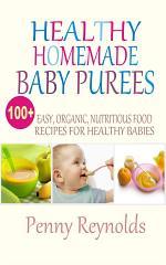 Healthy Homemade Baby Purees
