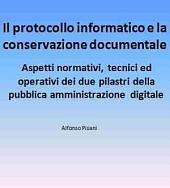 Il protocollo informatico e la conservazione documentale: aspetti normativi, tecnici ed operativi dei due pilastri della pubblica amministrazione digitale