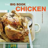 The Big Book of Chicken: Over 300 Exciting Ways to Cook Chicken