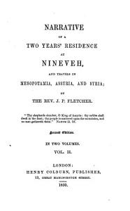 Narrative of a Two Years  Residence at Nineveh  and Travels in Mesopotamia  Assyria  and Syria PDF